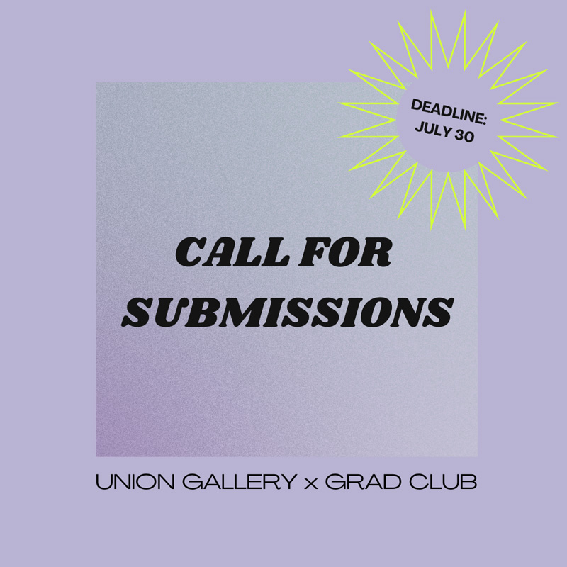 Union Gallery Call for Submissions